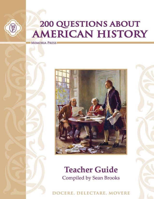 200 Questions About American History Teacher Key Memoria Press