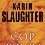 Karin Slaughter's Cop Town – Atlanta – 1974  – A Wild Ride!