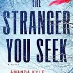 Amanda Kyle Williams' The Stranger You Seek's strong ending leads to Book 2 of the series!