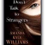 Don't Talk to Strangers (Keye Street Series # 3) – Amanda Kyle Williams