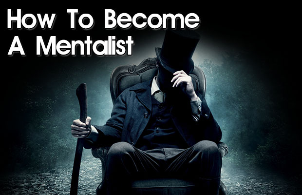 How to be a mentalist - Simple Easy Steps - Mentalism Central