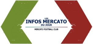 Infos Mercato du jour