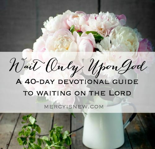 Wait Only Upon the Lord
