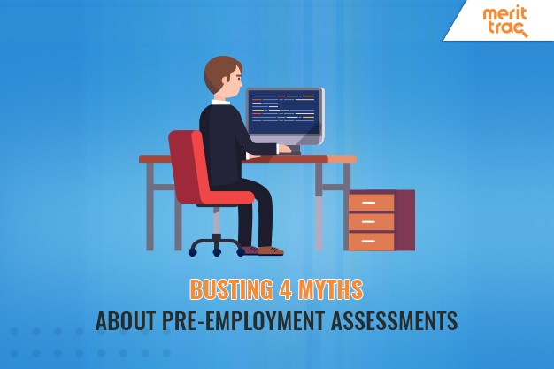 Busting 4 myths about pre-employment assessments MeritTrac