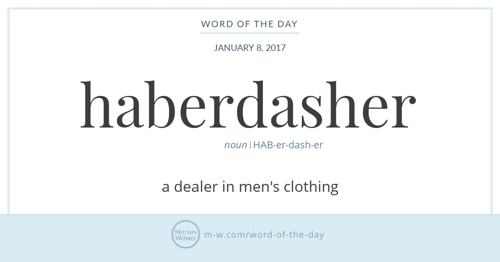 Word of the Day Haberdasher Merriam-Webster