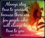 Always Be True To Yourself Quotes