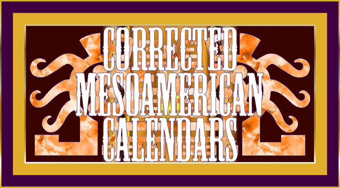Corrected Calendars (Aztec Correlation) - Mesoamerican Calendar Studies