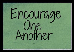Encourage One Another