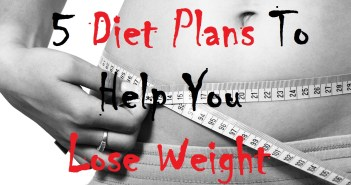 5 Diet Plans to Help you lose weight