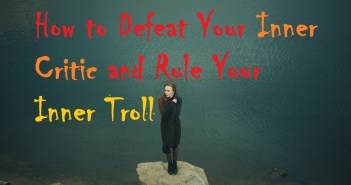How to Defeat Your Inner Critic