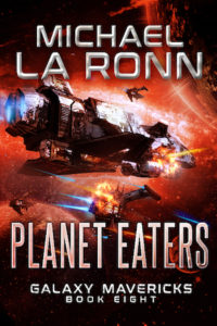 Book cover for Planet Eaters, Galaxy Mavericks Book 8 by Michael La Ronn. An exploding spaceship against a bloodred space background.