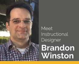 Meet Instructional Designer Brandon Winston
