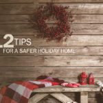 Tips for a Safer Holiday Home in Midland Texas