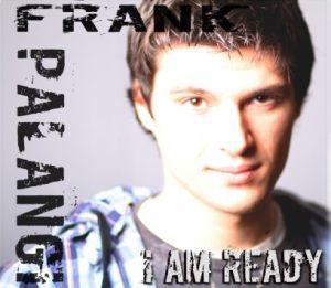 I Am Ready by Frank Palangi