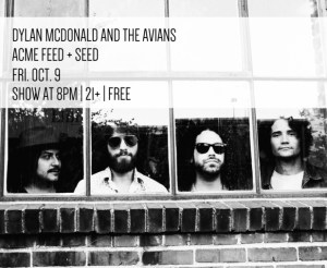Dylan McDonald and The Avians at Acme Feed + Seed Oct 9