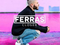 "Ferras Releases New Single ""Closer"""