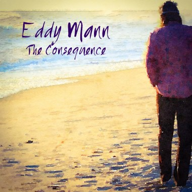 Eddy Mann Returns With New Single, The Consequence