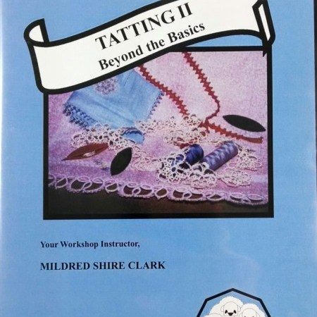DVD Tatting II; Beyond the Basics by Mildred Shire Clark
