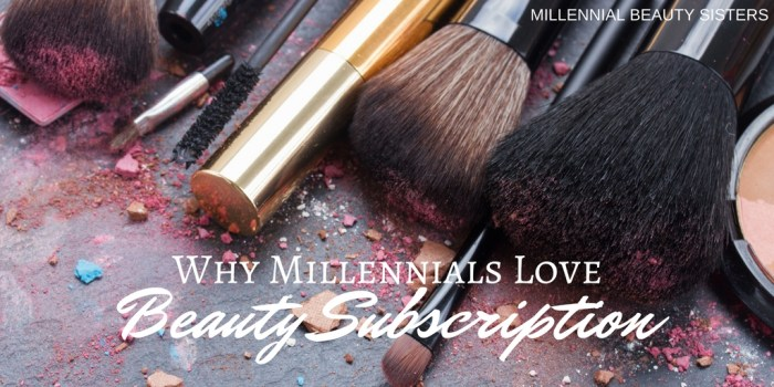 Millennials love beauty subscription boxes, we love all subscription boxes. They're easy, fun, and delivered right to the front door on the cheap. Why not!
