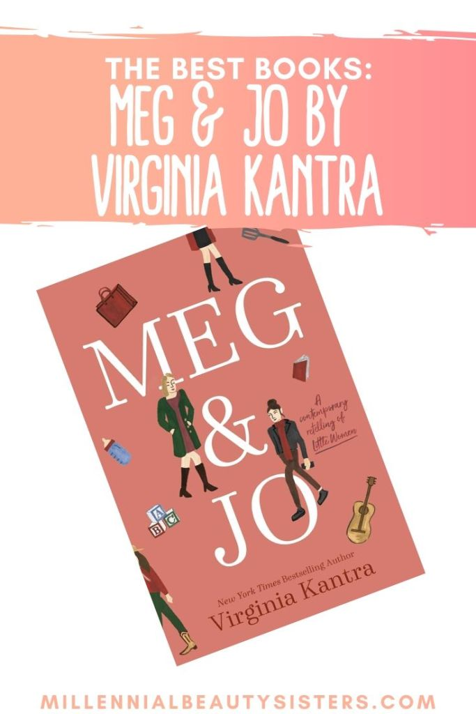 Meg and Jo by Virginia Kantra is one of the best books, a modern day retelling of the classic Little Women. This novel focuses on Meg and Jo March and the way their lives have changed and evolved since childhood.