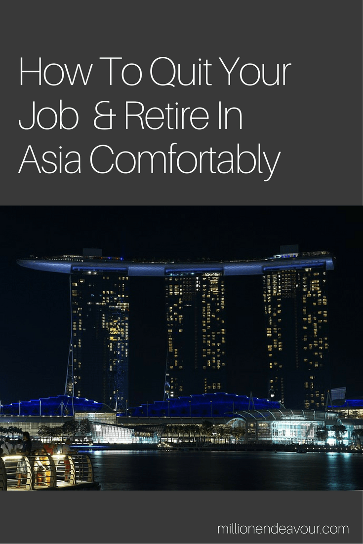 How To Quit Your Job And Retire In Asia Comfortably