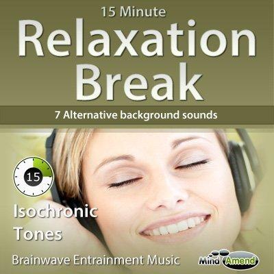 15 Minute Relaxation Break - Isochronic Tones