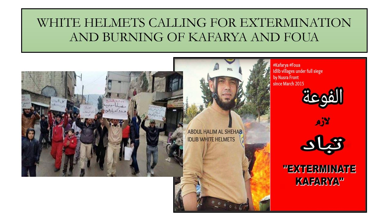 "White Helmets carrying posters calling for burning of Kafarya and Foua and corresponding Facebook post by the White Helmet's Abdul Halim Al Shehab demanding Kafarya is ""exterminated,"" January, 2016. (Credit: Vanessa Beeley)"