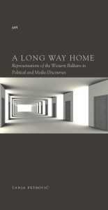A Long Way Home. Representations of the Western Balkans in Political and Media Discourses
