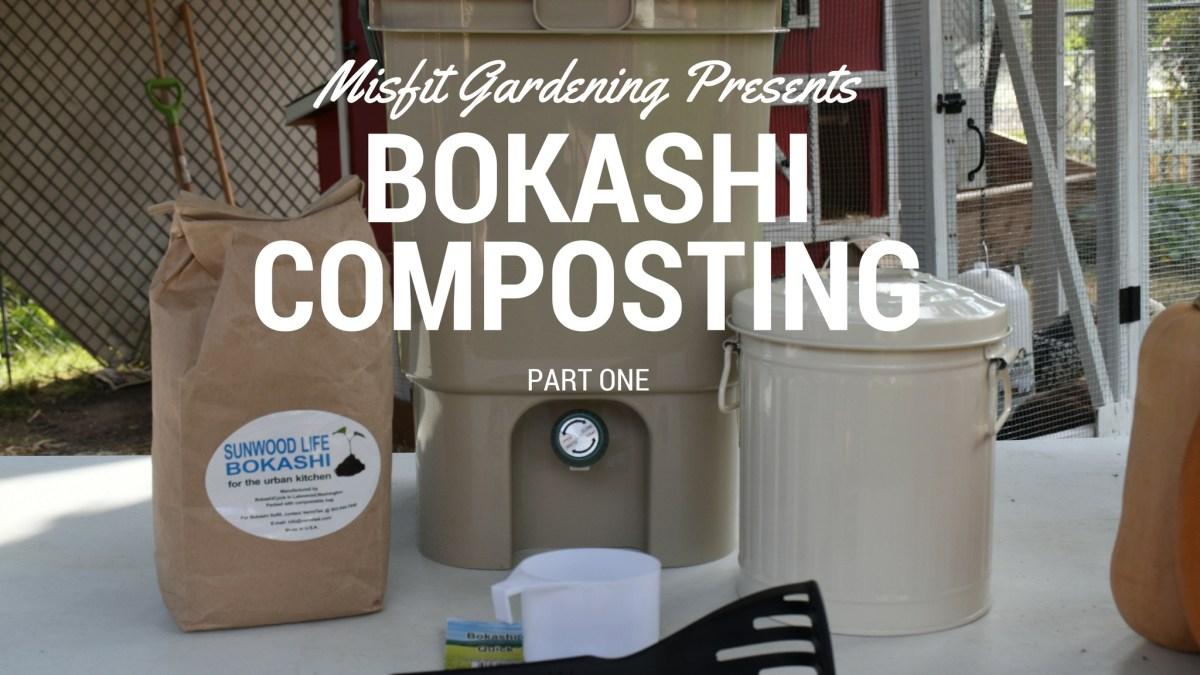 Bokashi Composting Benefits (Misfit Gardening Now On YouTube!)