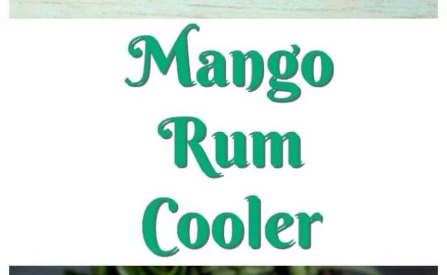Mango Rum Cooler Miss In The Kitchen
