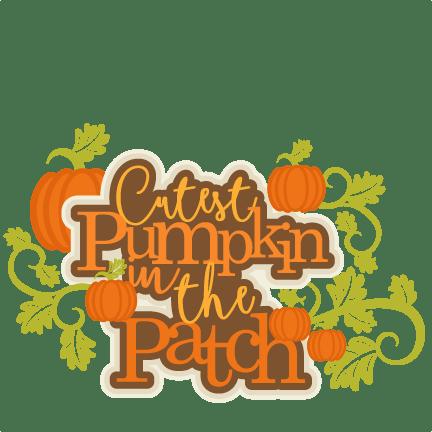Fall Party Religious Fun Wallpaper Cutest Pumpkin In The Patch Title Svg Scrapbook Cut File