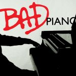 bad piano