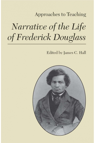 Approaches to Teaching Narrative of the Life of Frederick Douglass