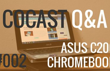 CoCast Q&A ASUS C200 Chromebook