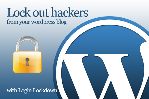 Improve your WordPress Blog Security with Login Lockdown Plugin