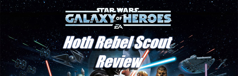 hoth-rebel-scout-review_star-wars-galaxy-of-heroes