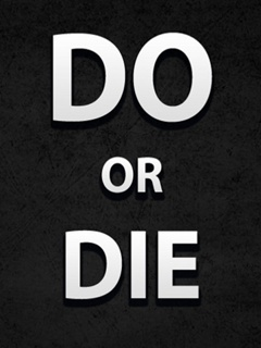 Download Do Or Die Mobile Wallpaper | Mobile Toones