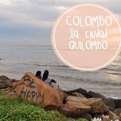 COLOMBO… LA CIUDAD QUILOMBO