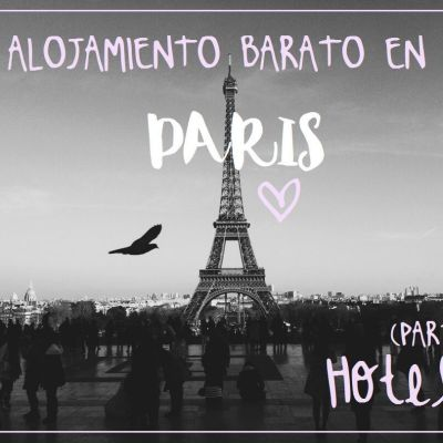 ALOJAMIENTO BARATO EN PARÍS I: HOTELES