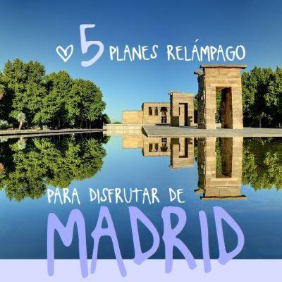 5 PLANES RELÁMPAGO PARA DISFRUTAR DE UNAS HORAS EN MADRID