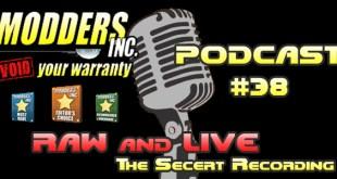 Modders-Inc Podcast 38