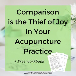 comparison-thief-of-joy-acupuncture-practice-modern-acupuncture-marketing