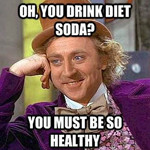 Even <i>Diet</i> Soda Makes You Fat