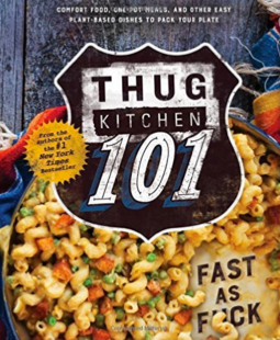 Cool Cookbooks For Guys: <i>Thug Kitchen 101: Fast as F*ck</i>