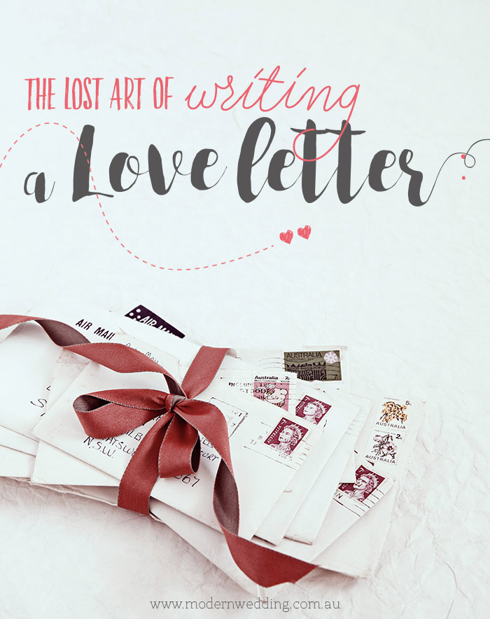 How To Write a Romantic Love Letter - Modern Wedding
