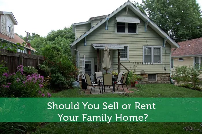 Should You Sell or Rent Your Family Home? - Modest Money