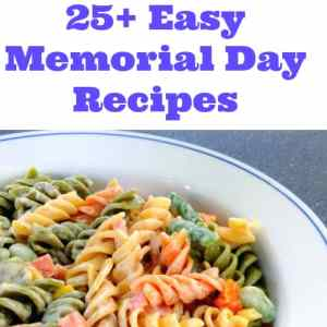 25+ Easy Memorial Day Recipes That are Simple to Make
