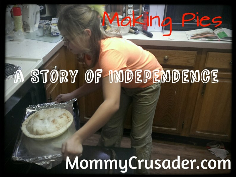 Making Pies - a story of independence | MommyCrusader.com