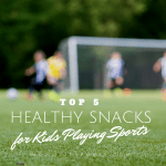 Top 5 Healthy Snacks for Kids Playing Sports