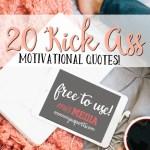 20 Kick Ass Motvational Quotes